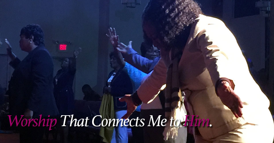 Worship that Connects Me to Him